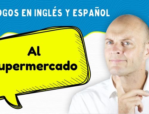Diálogos en Inglés y Español | Al Supermercado | Aprende Inglés Americano
